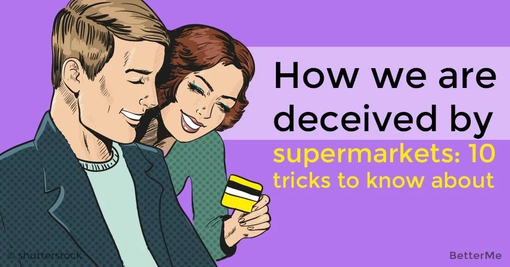 How we are deceived by supermarkets: 10 tricks to know about