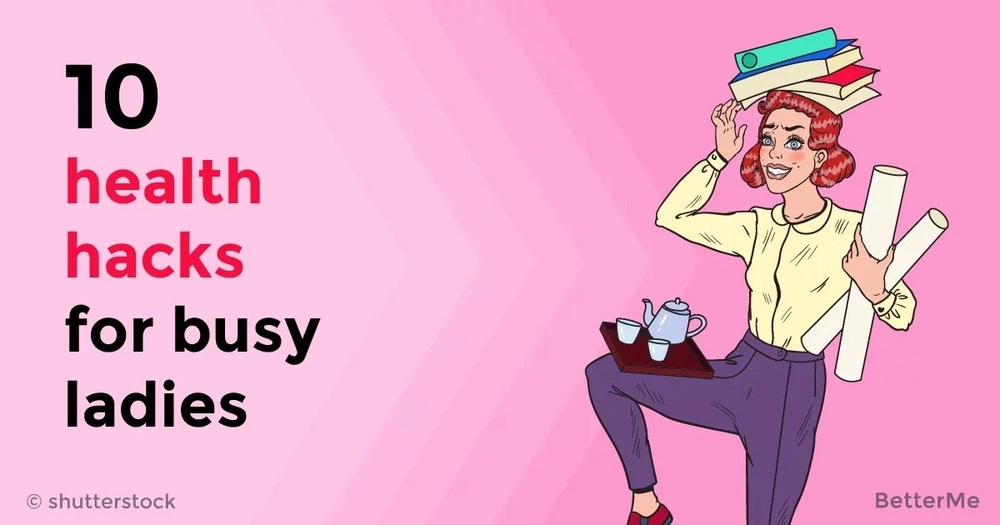 10 health hacks for busy ladies
