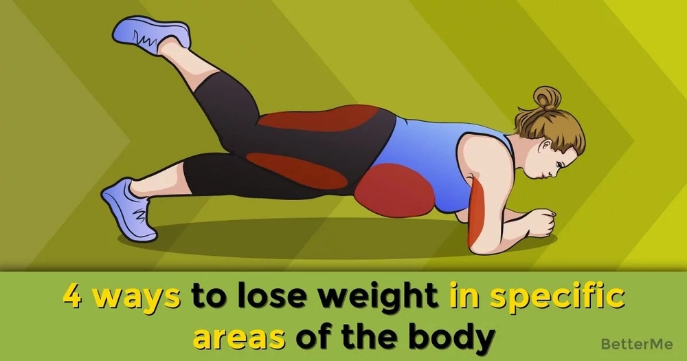 4 ways to lose weight in specific areas of the body