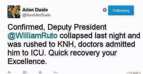 Duale allegedly posted that Ruto was in the ICU, but later deleted tweet