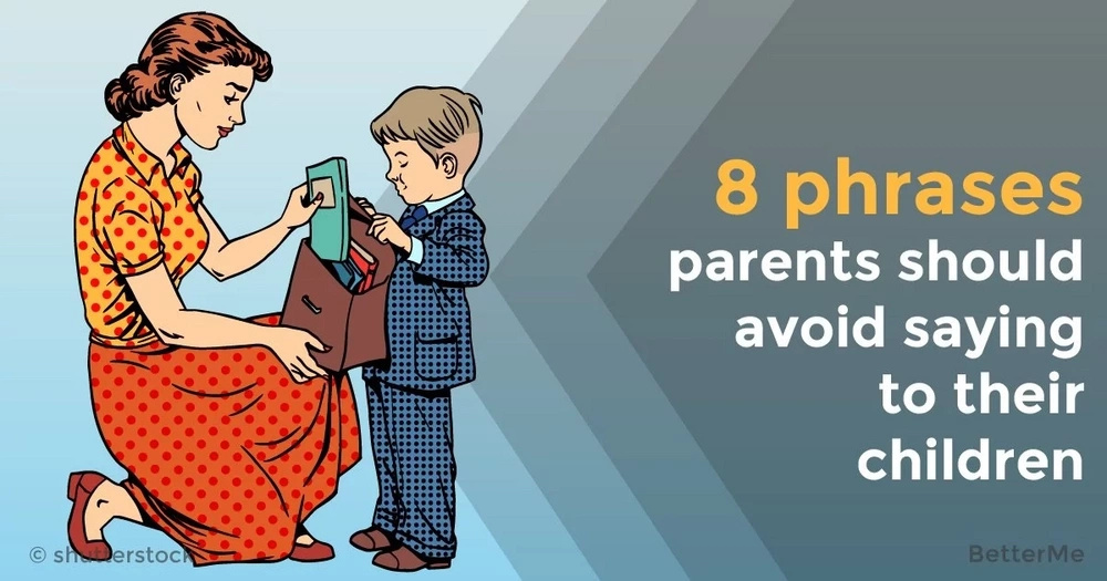 8 phrases parents should avoid saying to their children