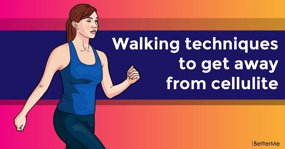 Walking techniques to get away from cellulite