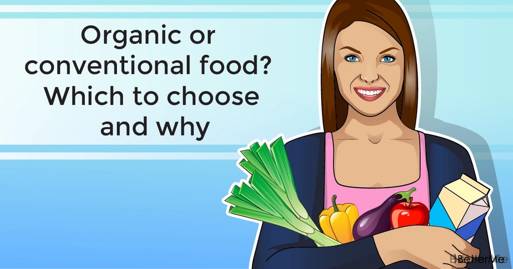 Organic or conventional food? Which to choose and why