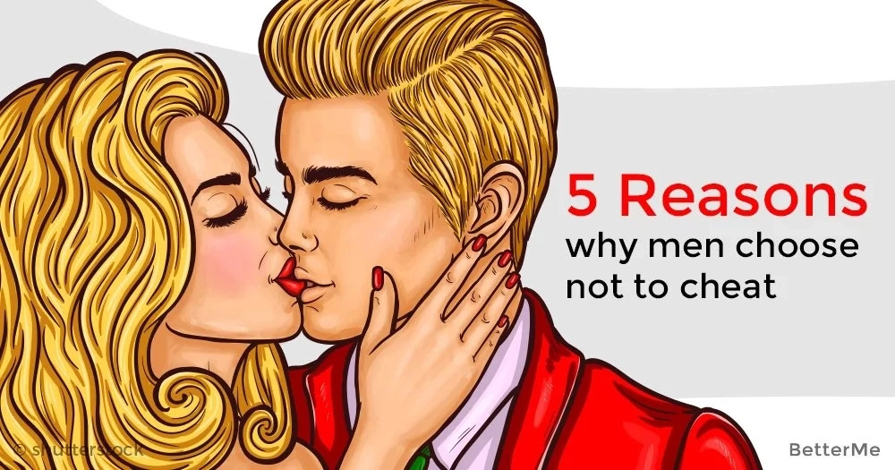 5 reasons why men choose not to cheat