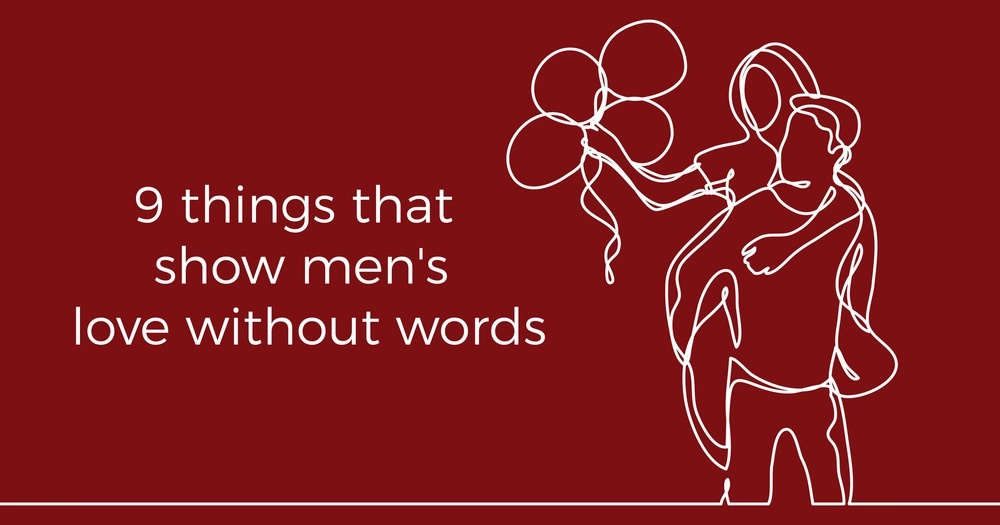 9 things that show men's love without words