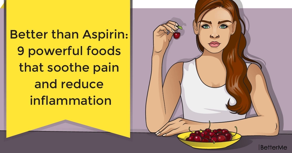 Better than Aspirin: 9 powerful foods that soothe pain and reduce inflammation