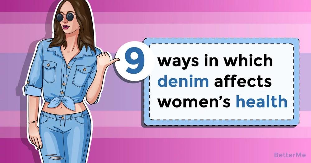 9 ways in which denim affects women's health