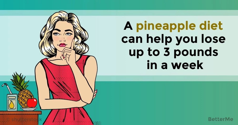 A pineapple diet can help you lose up to 3 pounds in a week