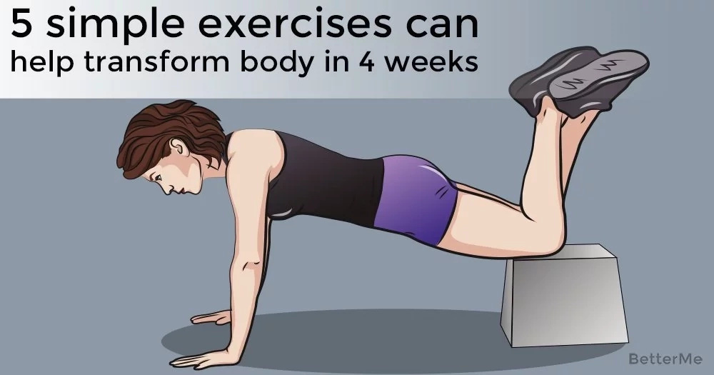 5 simple exercises can help transform your body in 4 weeks