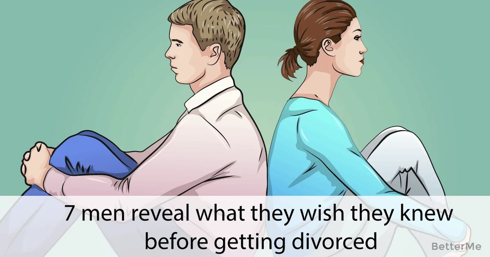 7 men reveal what they wish they knew before getting divorced