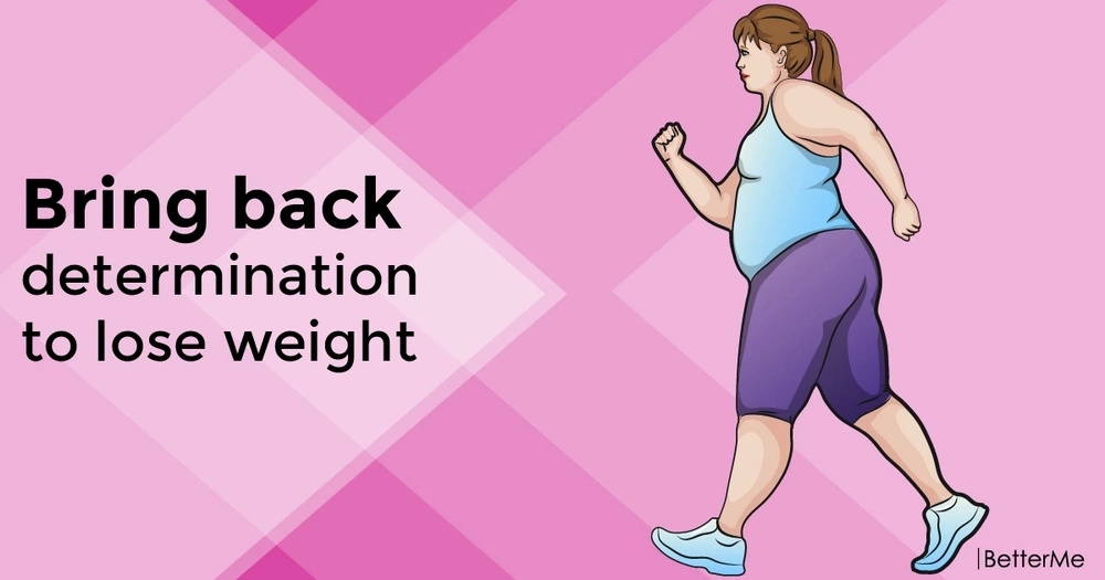 Bring back determination to lose weight