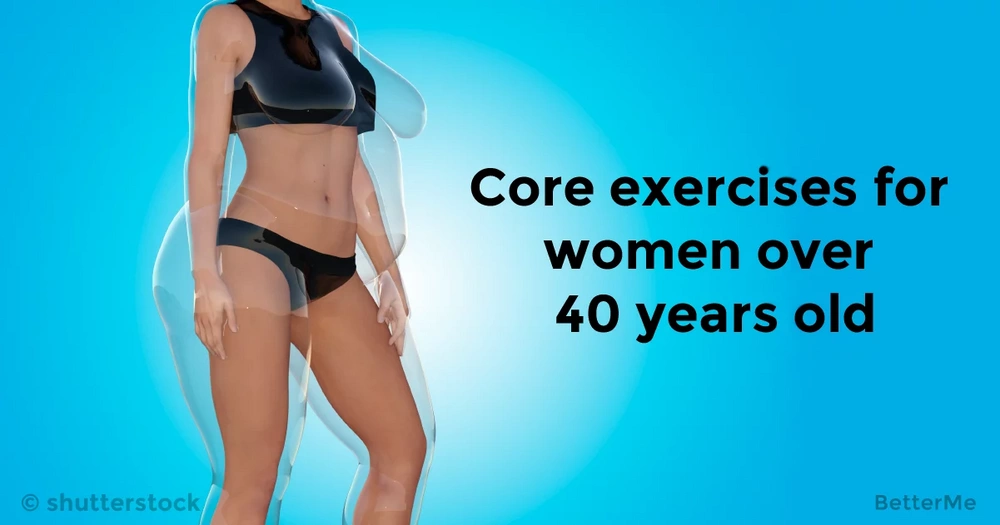 8 core exercises for women over 40 years old