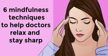 6 mindfulness techniques to help doctors relax and stay sharp