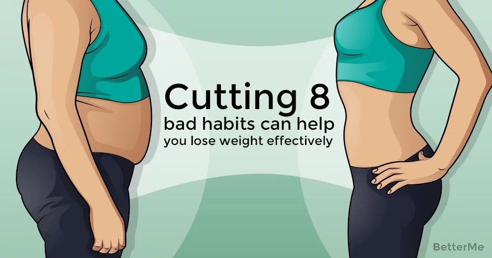 Breaking 8 bad habits can help lose weight effectively