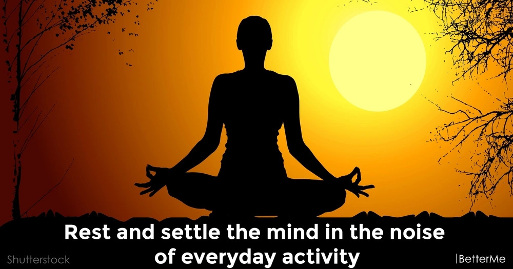 Rest and settle the mind in the noise of everyday activity