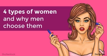 4 types of women and why guys choose them