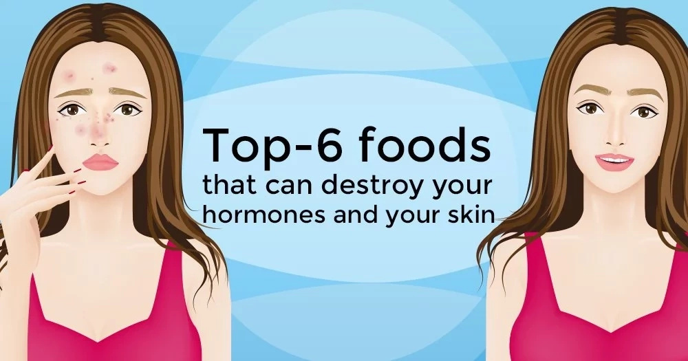 Top-6 foods that can destroy your hormones and your skin