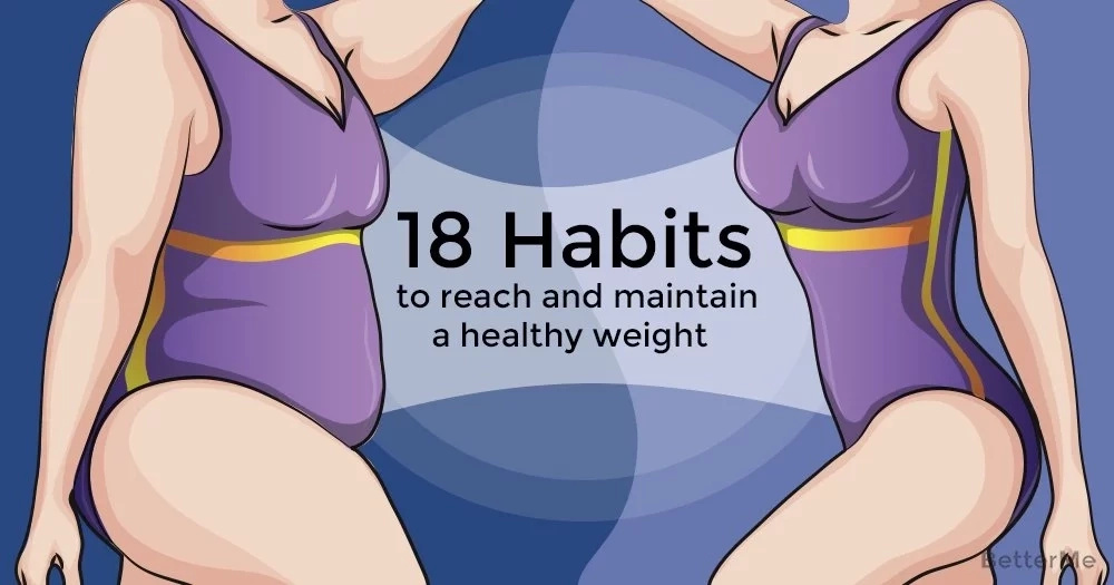 18 habits to reach and maintain a healthy weight