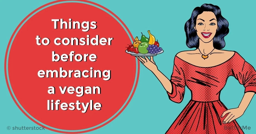 Things to consider before embracing a vegan lifestyle