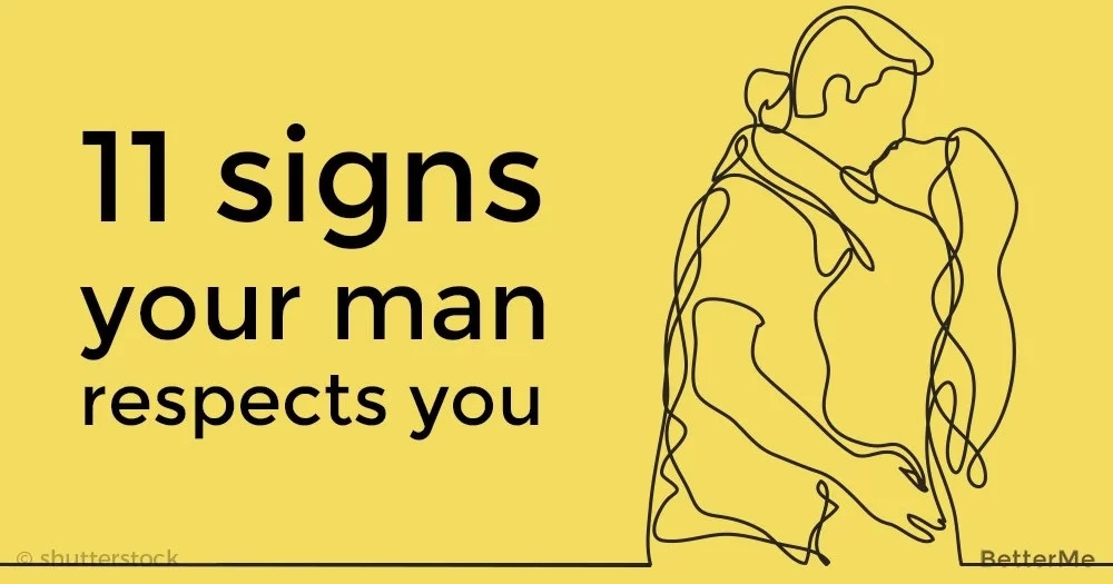 11 signs that your man respects you