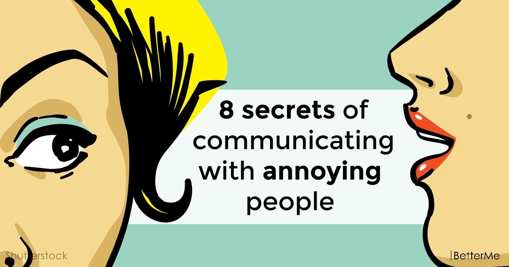 8 secrets of communicating with annoying people