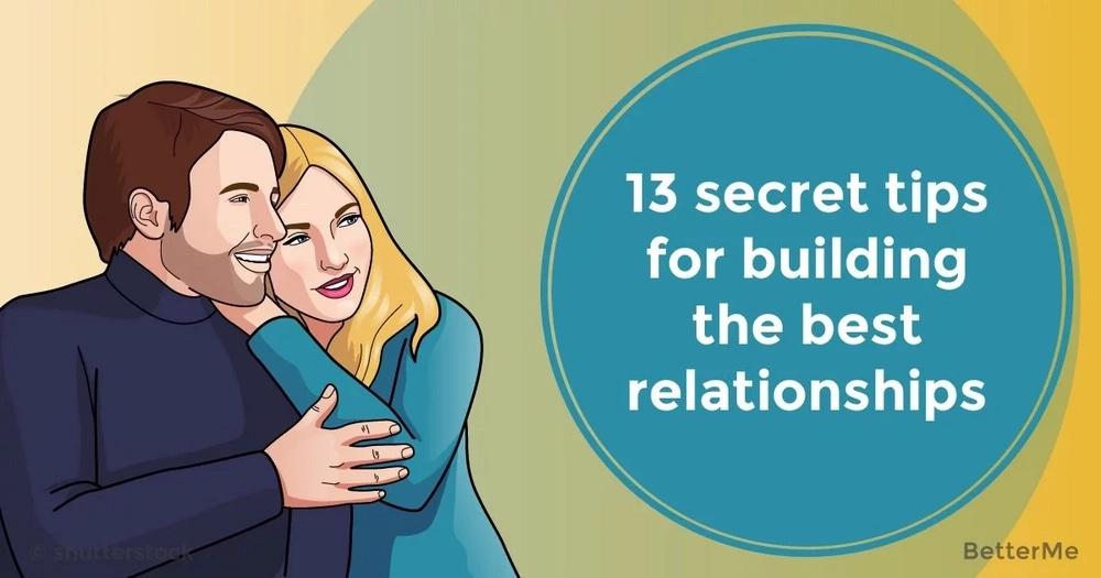 13 secret tips for building the best relationships