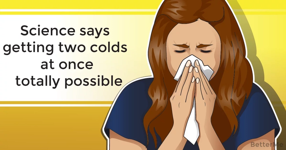 Science says getting two colds at once totally possible