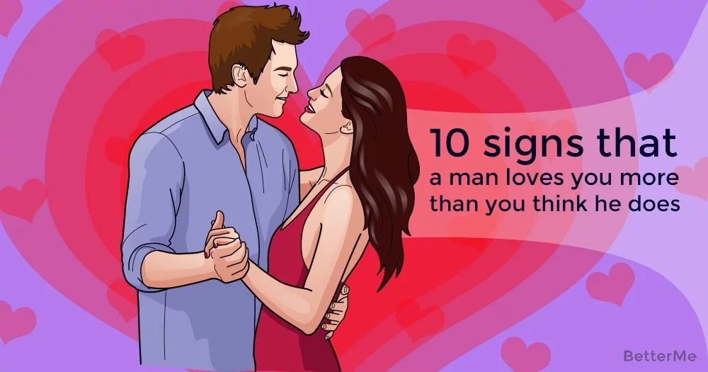 10 signs that a man loves you more than you think he does