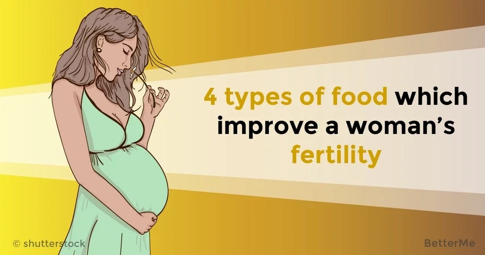 4 types of food which improve a woman's fertility