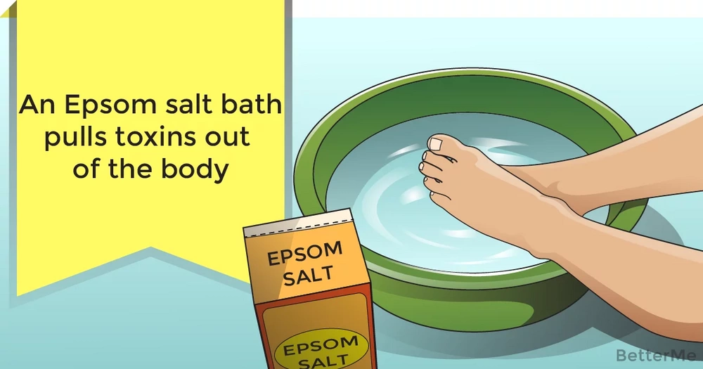 An Epsom salt bath pulls toxins out of the body, improves muscle and nerve function, reduces inflammation and improves blood flow