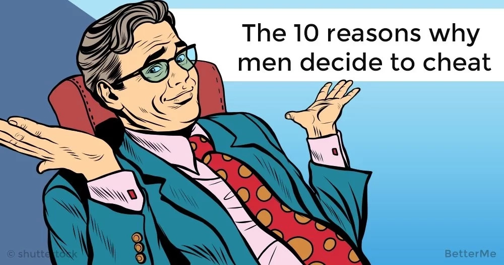 The 10 reasons why men decide to cheat