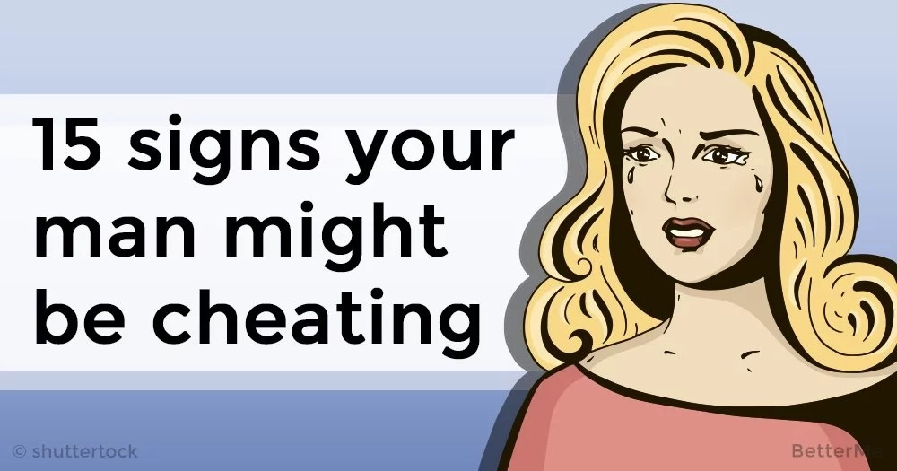 15 signs your man might be cheating on you