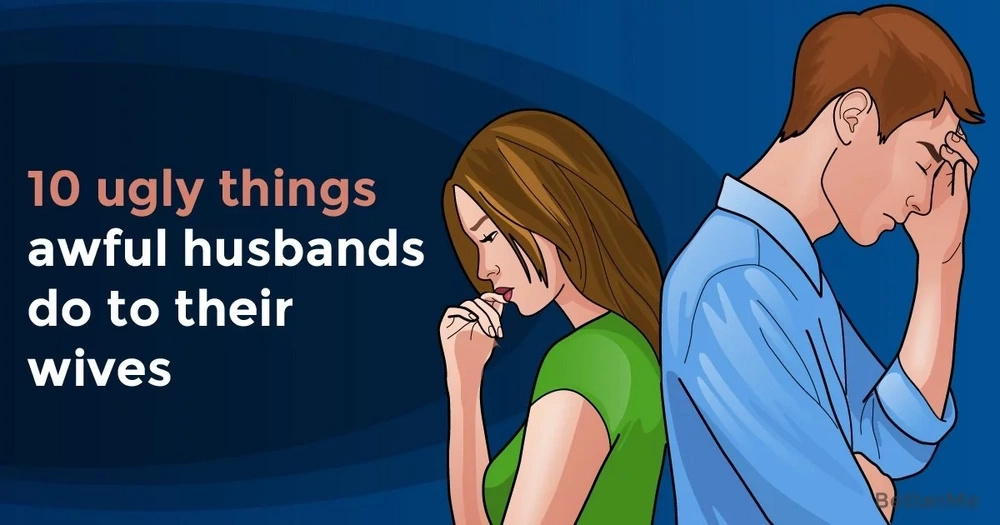 Top 10 things that awful husbands do to their wives