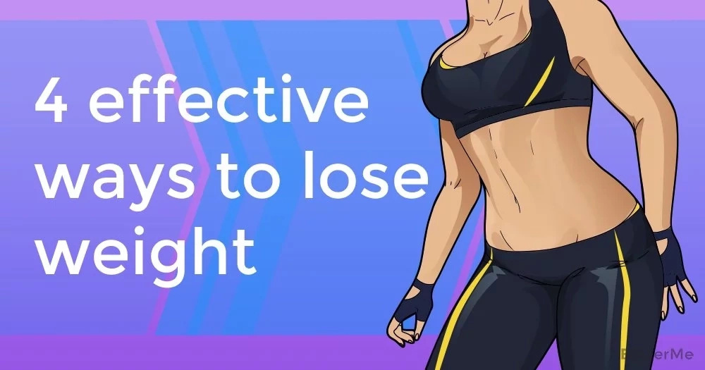 4 effective ways to lose weight
