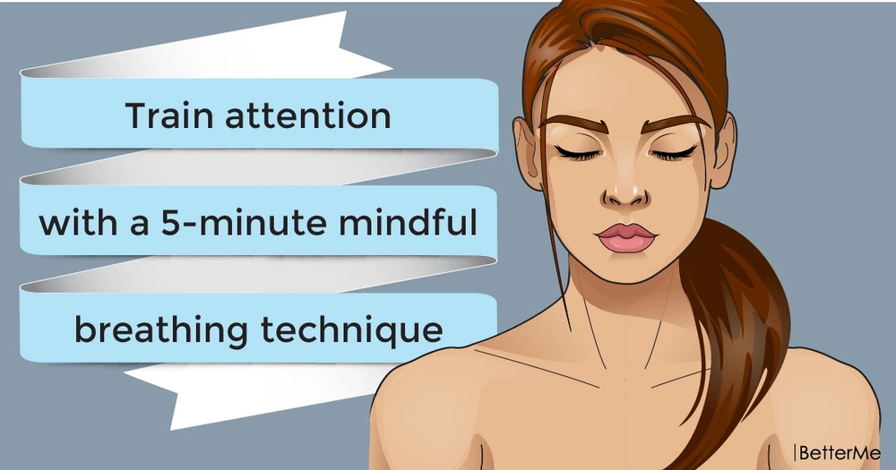 Train attention with a 5-minute mindful breathing technique