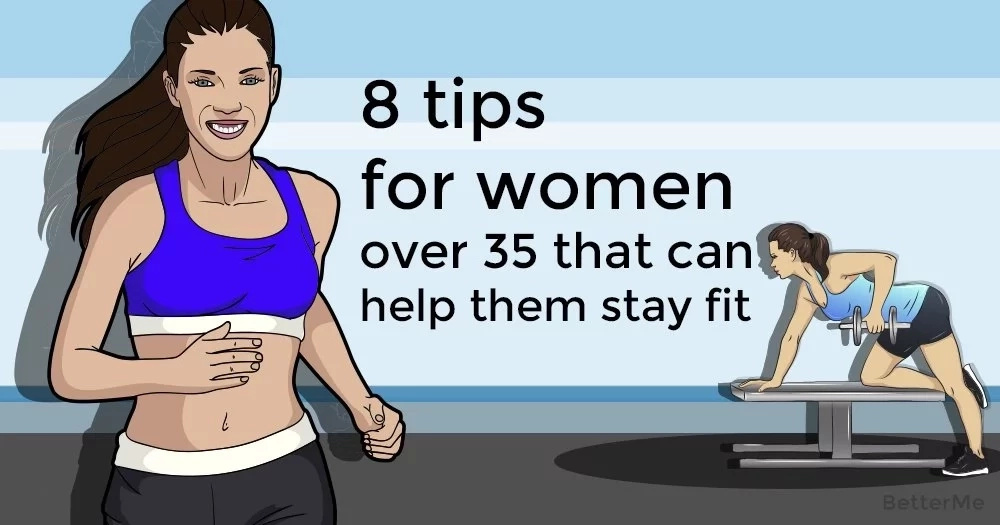 8 tips for women over 35 that can help them stay fit