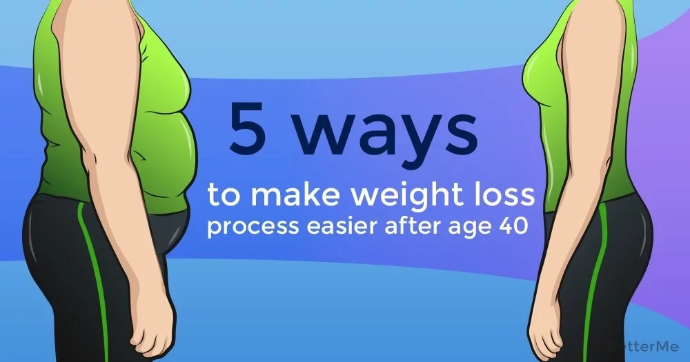 5 ways to make the weight loss process easier after age 40