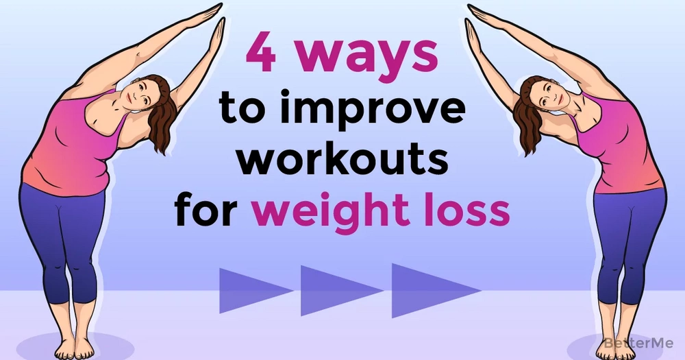 4 ways to improve your workout for weight loss