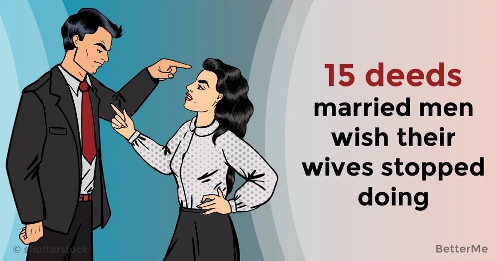 15 deeds married men wish their wives stopped doing