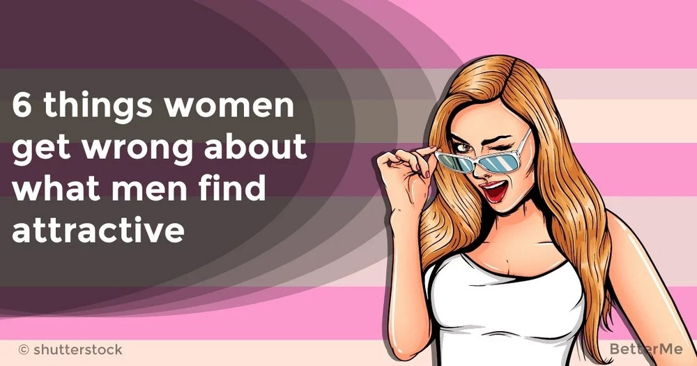6 things women get wrong about what men find attractive