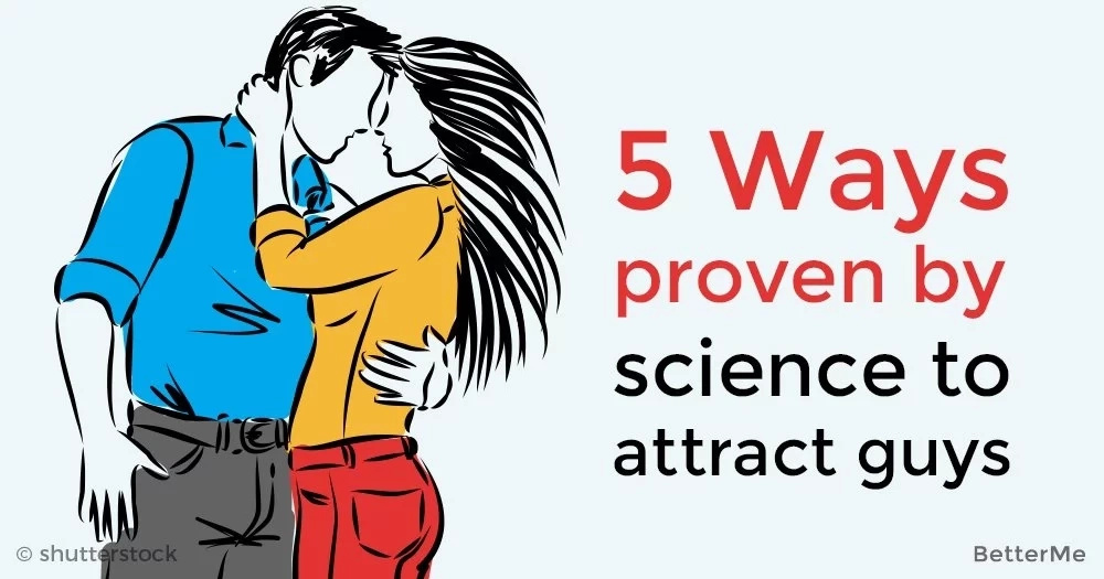 5 ways proven by science to attract guys