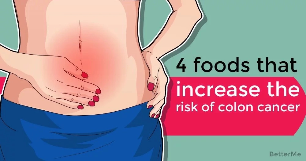 4 foods that increase the risk of colon cancer