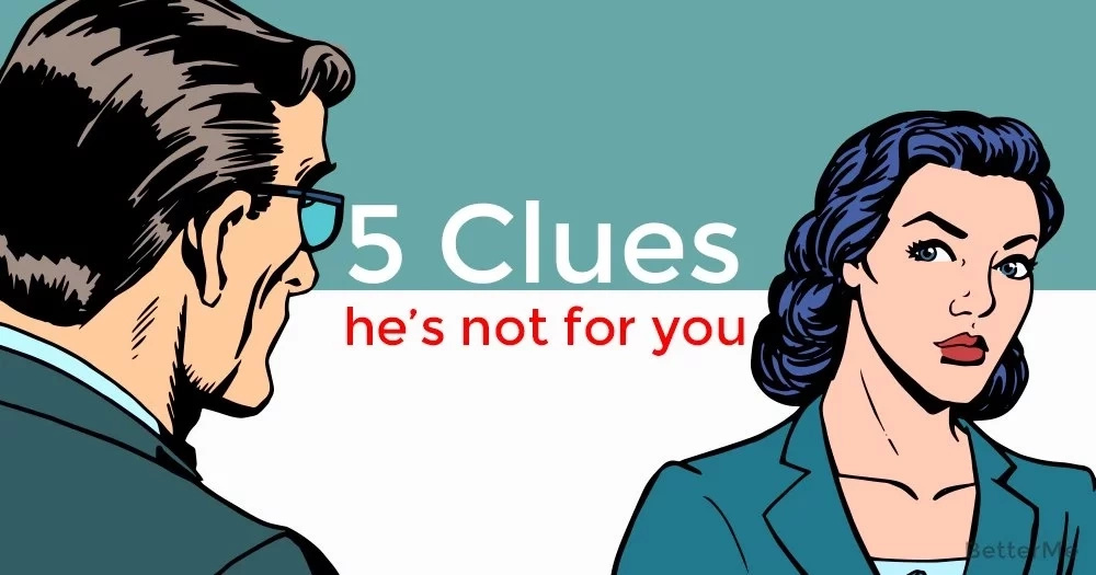 5 clues he's not for you