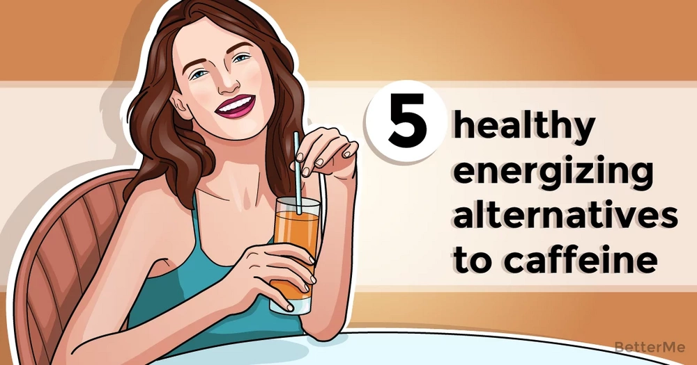 5 healthy energizing alternatives to caffeine