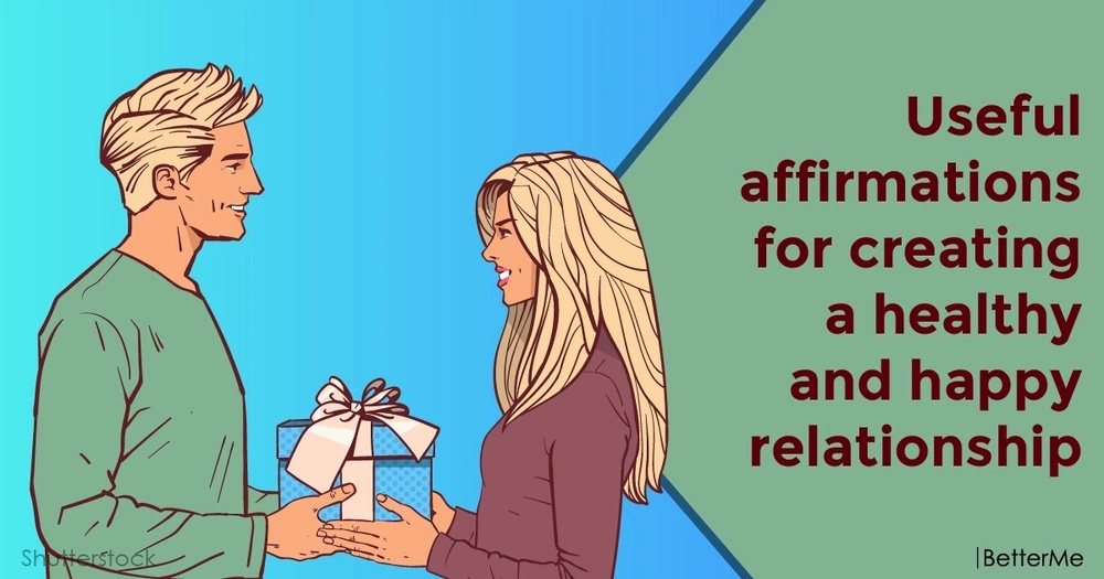Useful affirmations for creating a healthy and happy relationship
