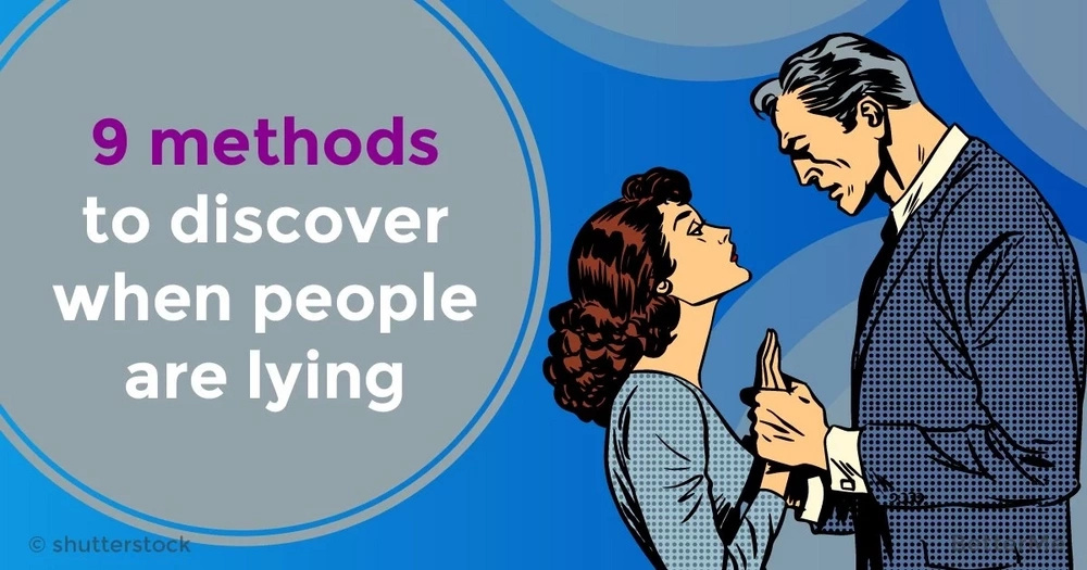 9 methods to discover when people are lying
