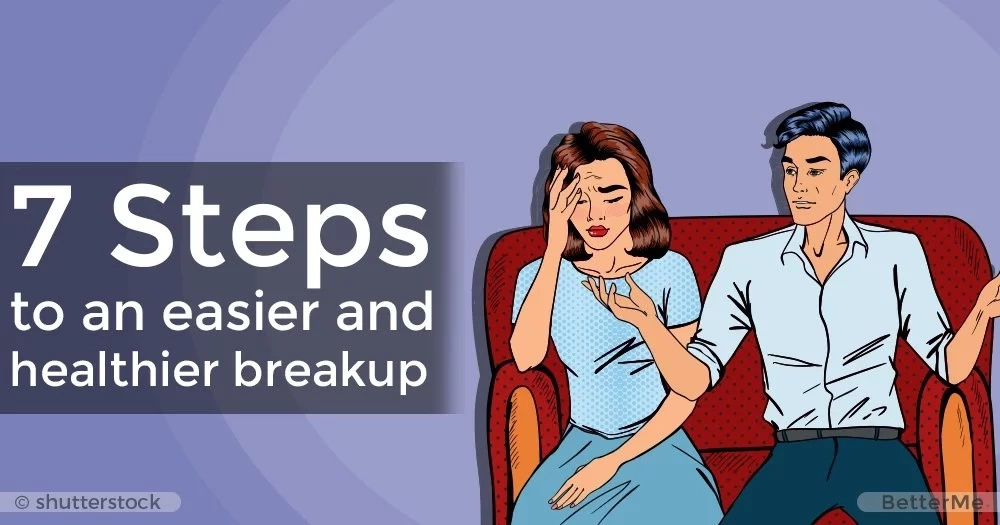 7 steps to an easier and healthier breakup