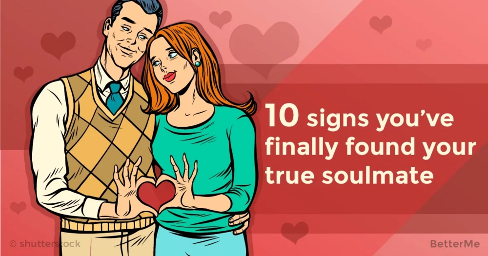 10 signs you've finally found your true soulmate
