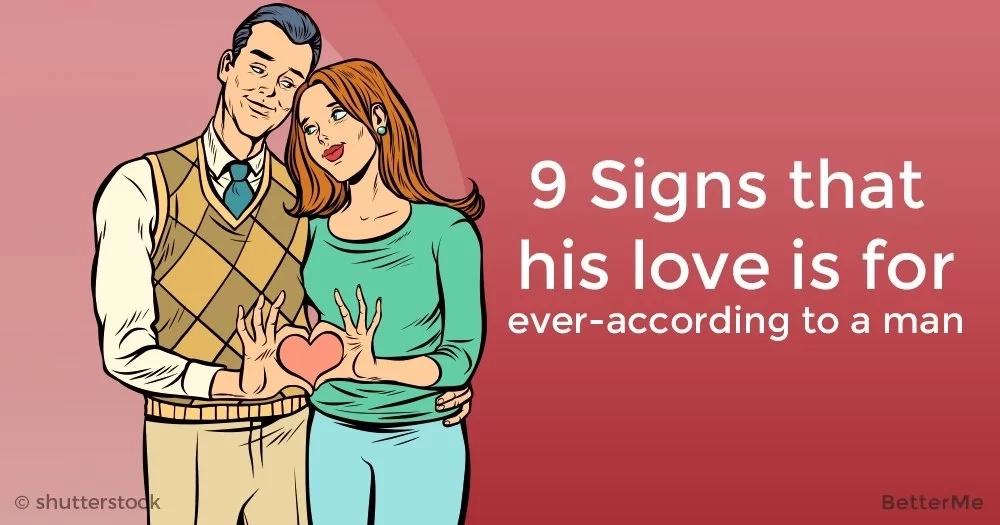 9 signs that his love is for ever - according to a man