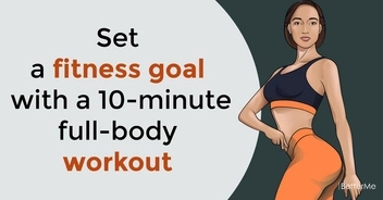 Set a fitness goal with a 10-minute full-body workout